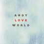 Andy Love World